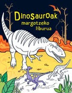 http://www.euskaragida.net/2014/12/dinosauroak-margotzeko-liburua.html
