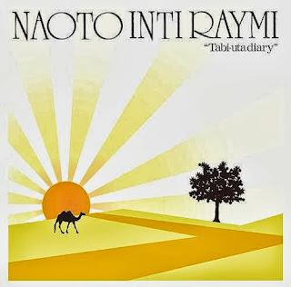 NAOTO INTIRAYMI ナオト・インティライミ - Tabiuta Diary 旅歌ダイアリー