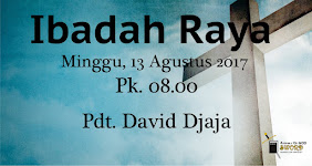 Ibadah Raya, Minggu 13 Agustus 2017 Jam 08.00 WIB