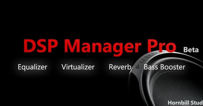 dsp manager apk download includes both