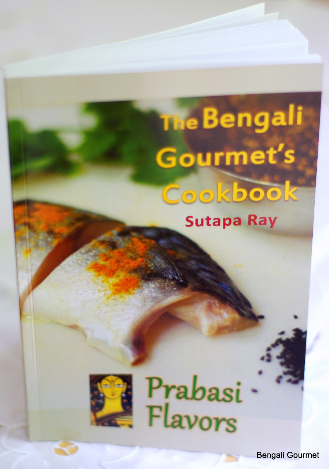 Bengali gourmets book tour the bengali gourmets blog gorgeous 250 page full color cookbook 160 original recipes 130 color photos 125 brand new recipes not available online foreword by nyt food forumfinder Images