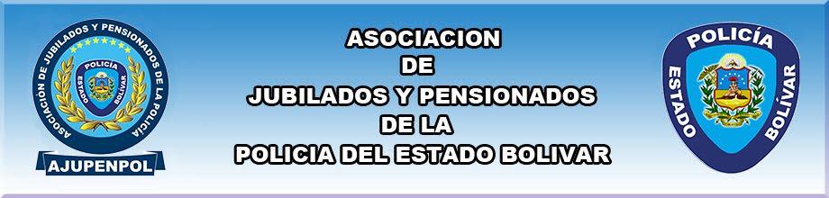 Asociación de Jubilados y Pensionados de la Policía del Estado Bolívar