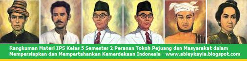 Rangkuman Materi IPS Kelas 5 Semester 2 Peranan Tokoh Pejuang dan Masyarakat dalam Mempersiapkan dan Mempertahankan Kemerdekaan Indonesia