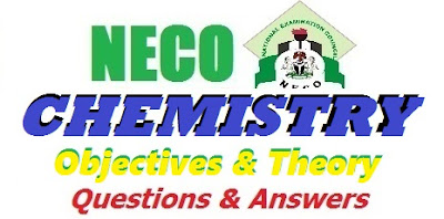 NECO Chemistry Past Questions & Answer 2017 Essay & Objectives Theory