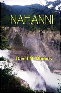 http://www.amazon.com/Nahanni-David-Mannes-ebook/dp/B00AZMQ99O/ref=la_B004RQNWNA_1_2?s=books&ie=UTF8&qid=1452804215&sr=1-2