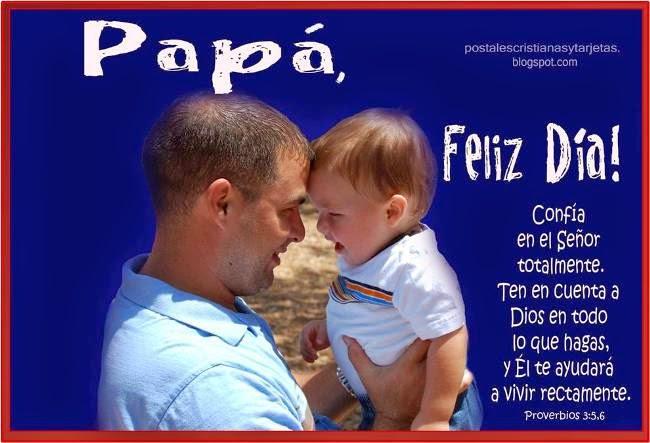 Feliz Día del Padre 2014 Imágenes y Frases Cristianas para papá.