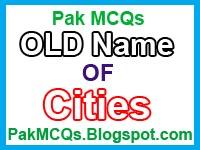 old name of some cities , old name of pakistan cities , old name , lahoore , karachi , peshware , bahalpur , old name , pakistan cities old and new name , new name , old name of some paksitan cities
