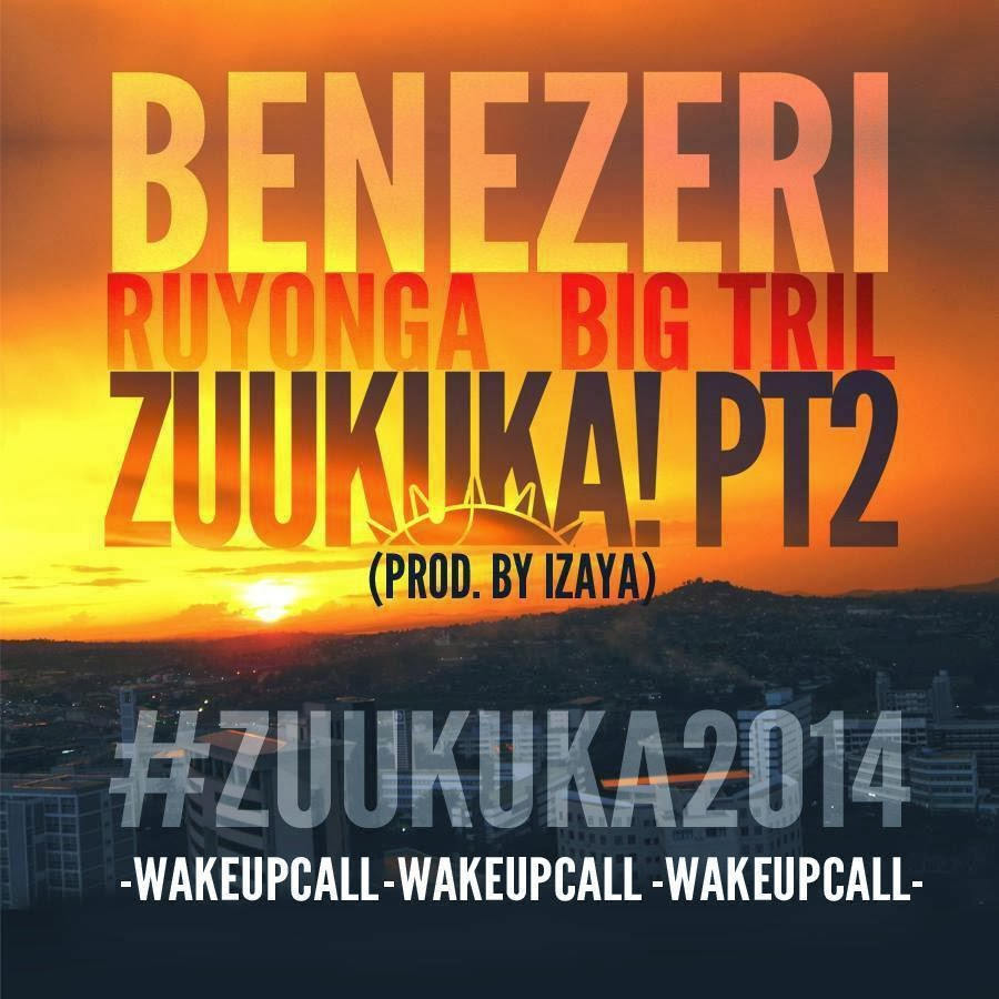 #ZUUKUKA PART 2 SONG REVIEW [BENEZERI, RUYONGA & BIGTRIL]