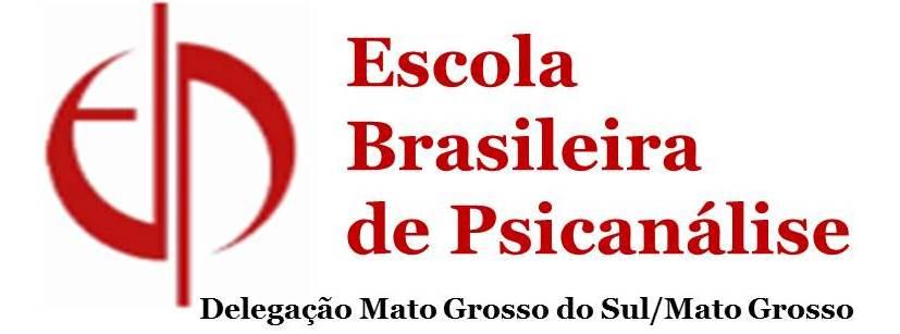 Escola Brasileira de Psicanálise - Delegação MS/ MT
