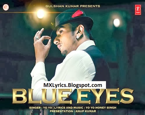 Blue Eyes Lyrics By Yo Yo Honey Singh House Of Hindi And