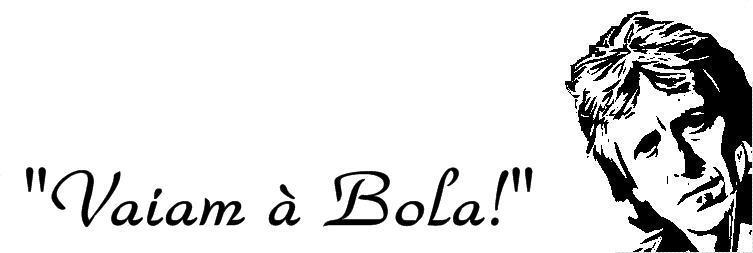 Vaiam à Bola