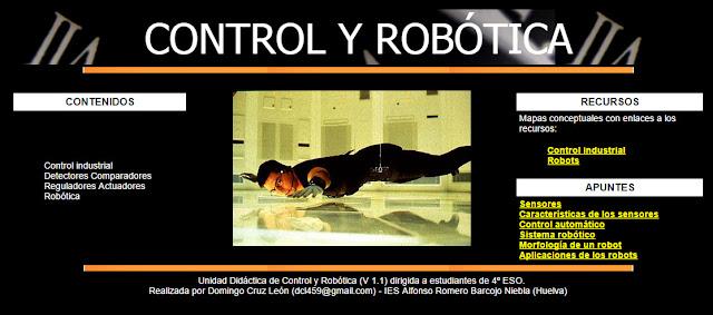 http://www.juntadeandalucia.es/averroes/iesalfonso_romero_barcojo/departamentos/tecnologia/unidades_didacticas/ud_controlroboticav1/indexcontrol_robotica.html