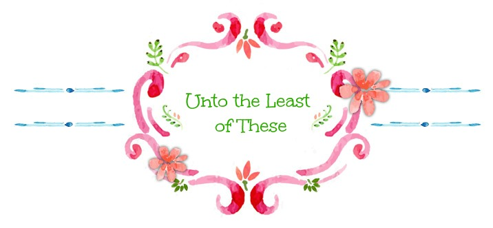 Unto the Least of These