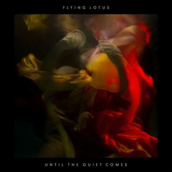 Mp3: Flying Lotus - Until The Quite Comes