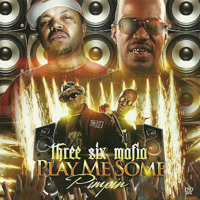 Three_Six_Mafia-Play_Me_Some_Pimpin-(Bootleg)-2011-WEB