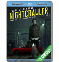 NIGHTCRAWLER (2014) 1080P HD MKV INGLES SUBTITULADO