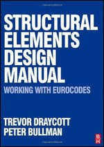Structural Elements Design Manual by Draycott and Bullman