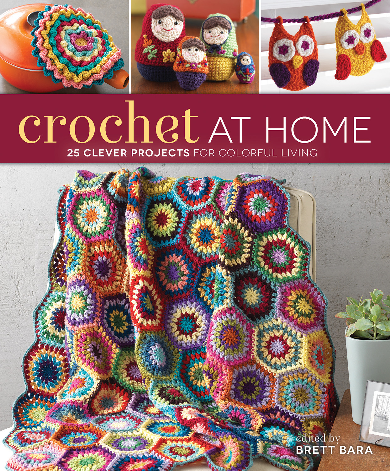 Crochet Books : Crochet Queen: Royal Ramblings: Book Review: Crochet At Home by Brett ...