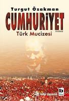 CUMHURİYET, Turgut Özakman