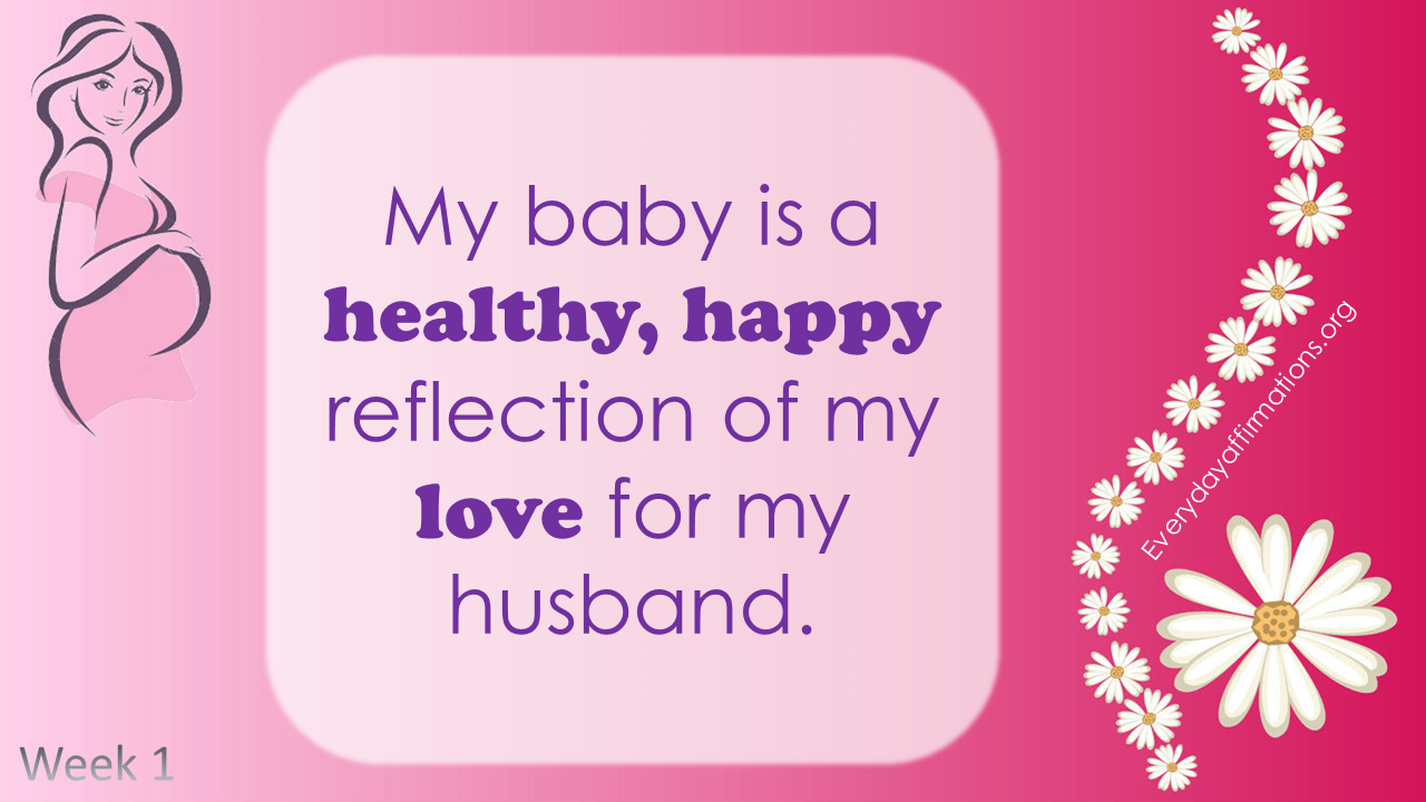 Positive Pregnancy Affirmations First Trimester Week 1