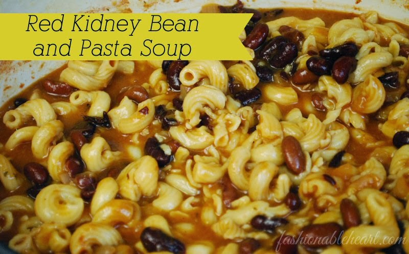 Fashionable Heart: Meatless Monday: Red Kidney Bean and Pasta Soup