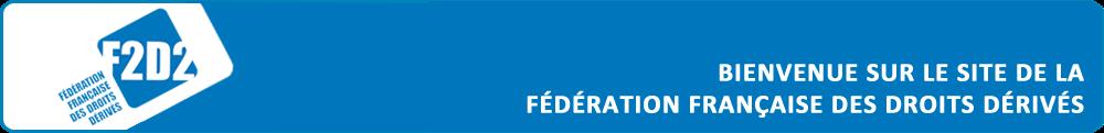 F2D2 Fédération Française des Droits Dérivés