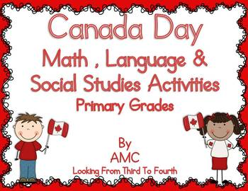 http://www.teacherspayteachers.com/Product/Canada-Day-Language-Math-and-Social-Studies-Activities-682142