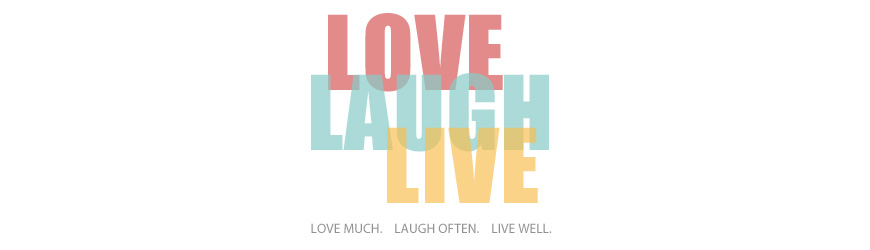 Love, Laugh, Live Well
