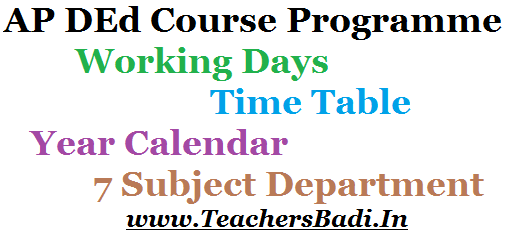 AP D.Ed Course,Working Days,Time Table,Year Calendar 2016