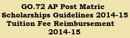 GO.72 AP Post Matric Scholarships Guidelines 2014-15 | Tuition Fee Reimbursement 2014-15