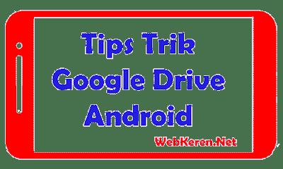 Tips dan Trik Google Drive untuk Android
