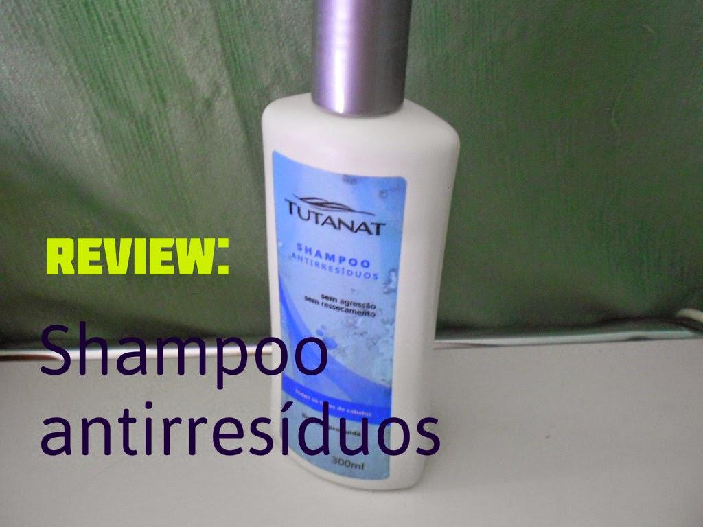 Review: Shampoo Antirresíduos da Tutanat