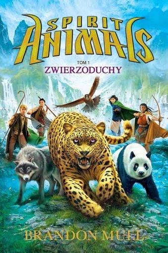 """Spirit Animals: Zwierzoduchy"" Brandon Mull - recenzja"