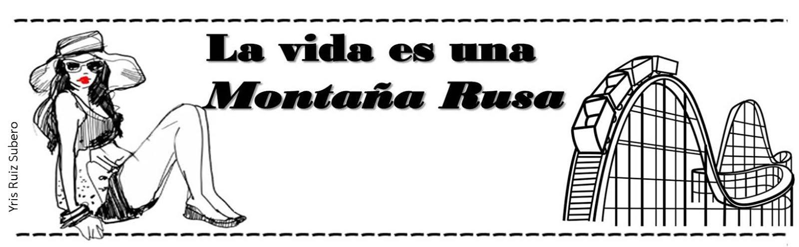 La vida es una Montaña Rusa