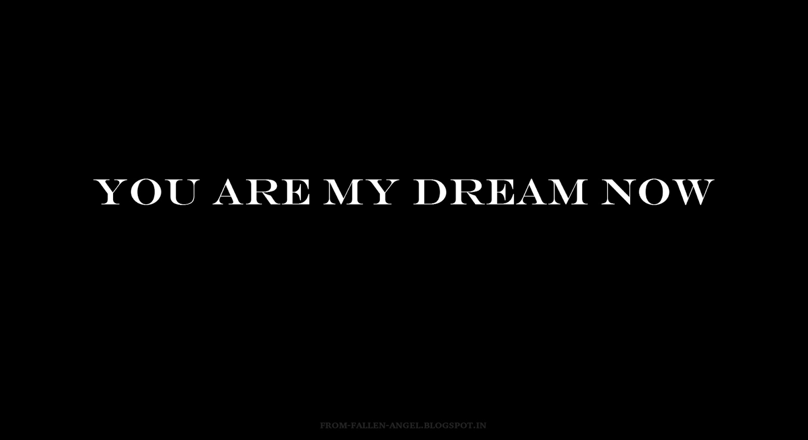 you are my dream now
