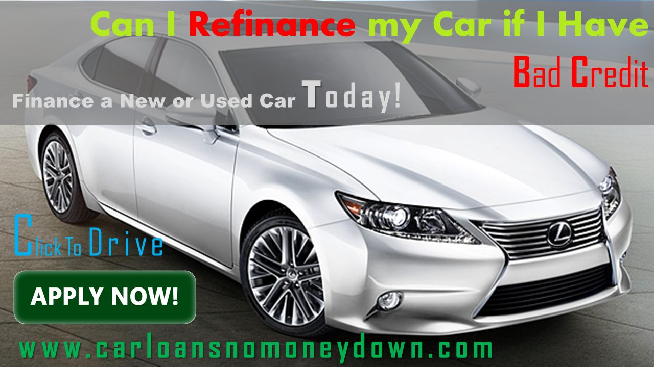 Refinancing Car Loan with Bad Credit - Bad Credit Auto Loan Refinance