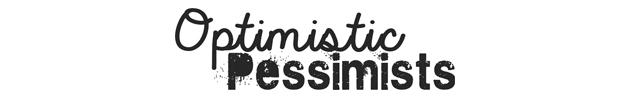 The Optimistic Pessimists