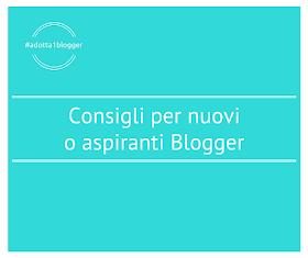 consigli per nuovi e aspiranti blogger