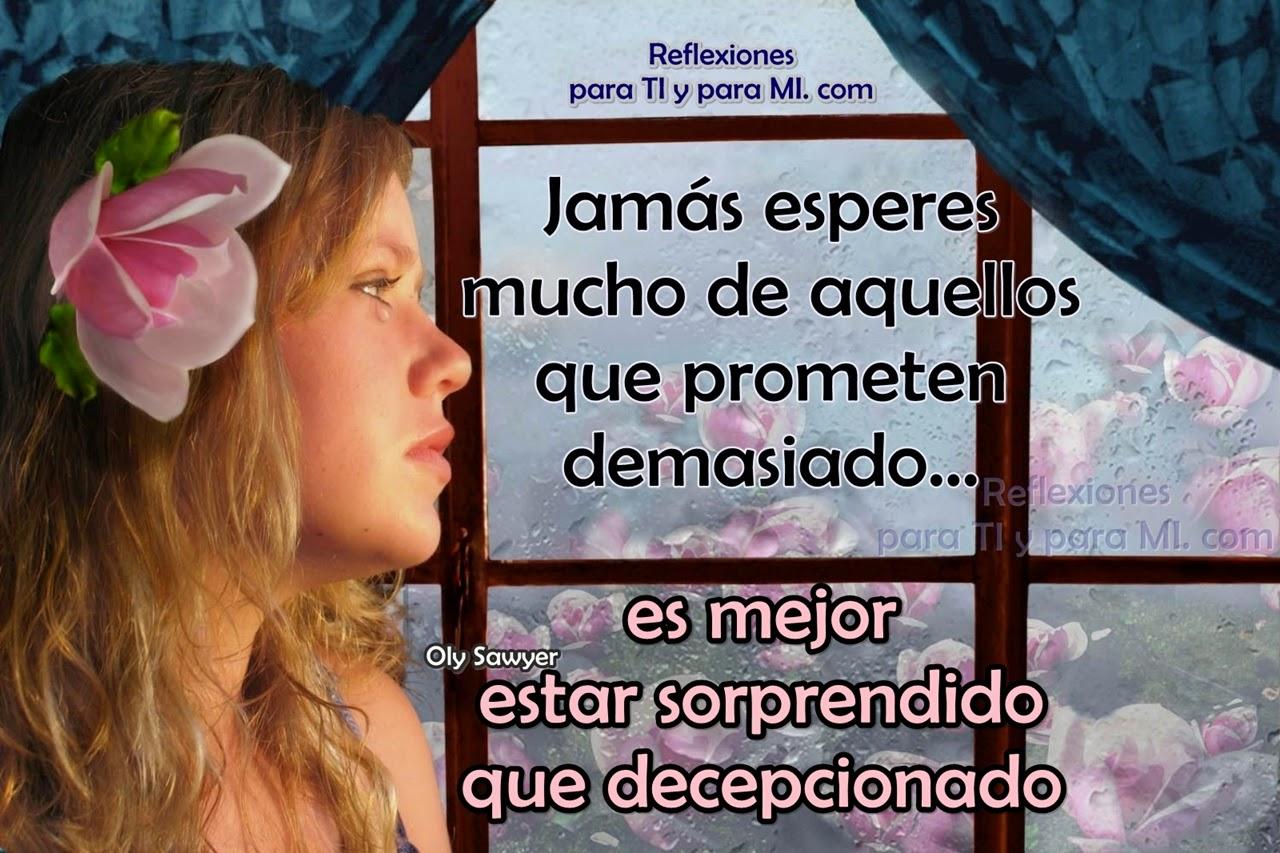 Jamás esperes mucho de aquellos que prometen demasiado... es mejor estar sorprendido, que decepcionado.