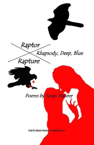 RAPTOR RHAPSODY by Susan Maurer