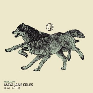 Maya Jane Coles :: Beat Faster