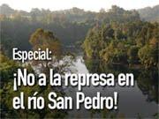 No a la Represa en el Río San Pedro