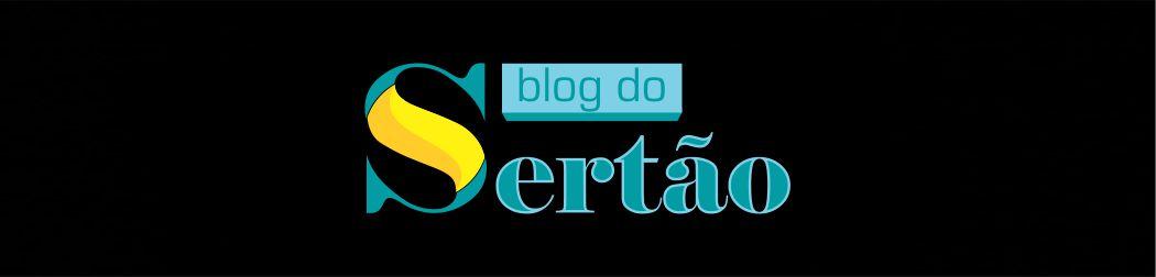Blog do Sertão - Últimas notícias do sertão, fotos, vídeos e muito mais