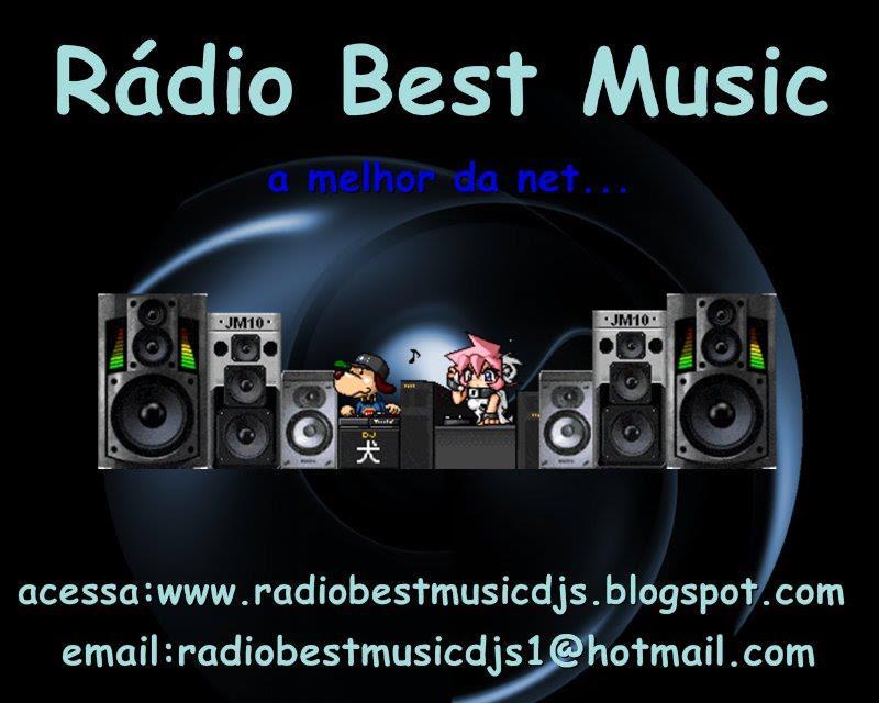 Radio Best Music A Melhor Da Net !!!