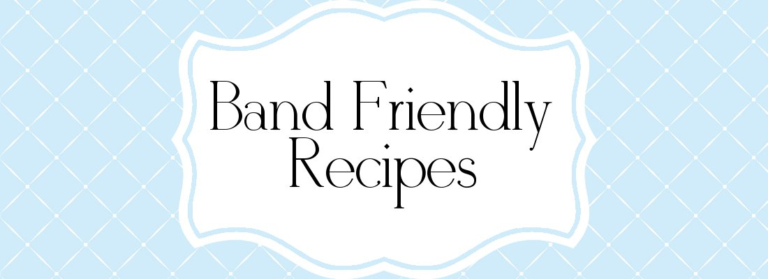 Band Friendly Recipes