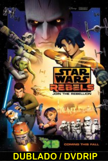 Assistir Star Wars Rebels A Fagulha de uma Rebelião Dublado 2014