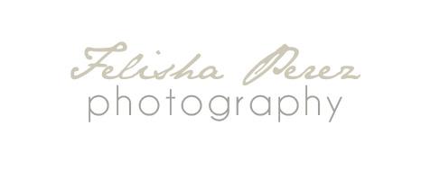 Felisha Perez Photography