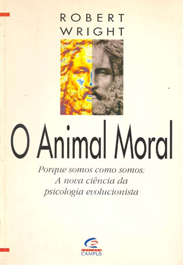 moral animal The moral animal challenges us to see ourselves, for better or worse, under the clarifying lens of evolutionary psychology wright argues powerfully that.