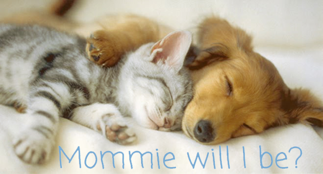 Mommie will I be?
