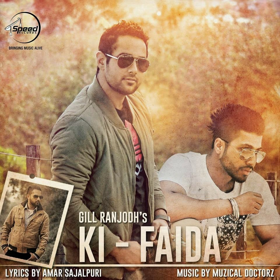 ki faida lyrics video gill ranjodh feat.muzical doctorz